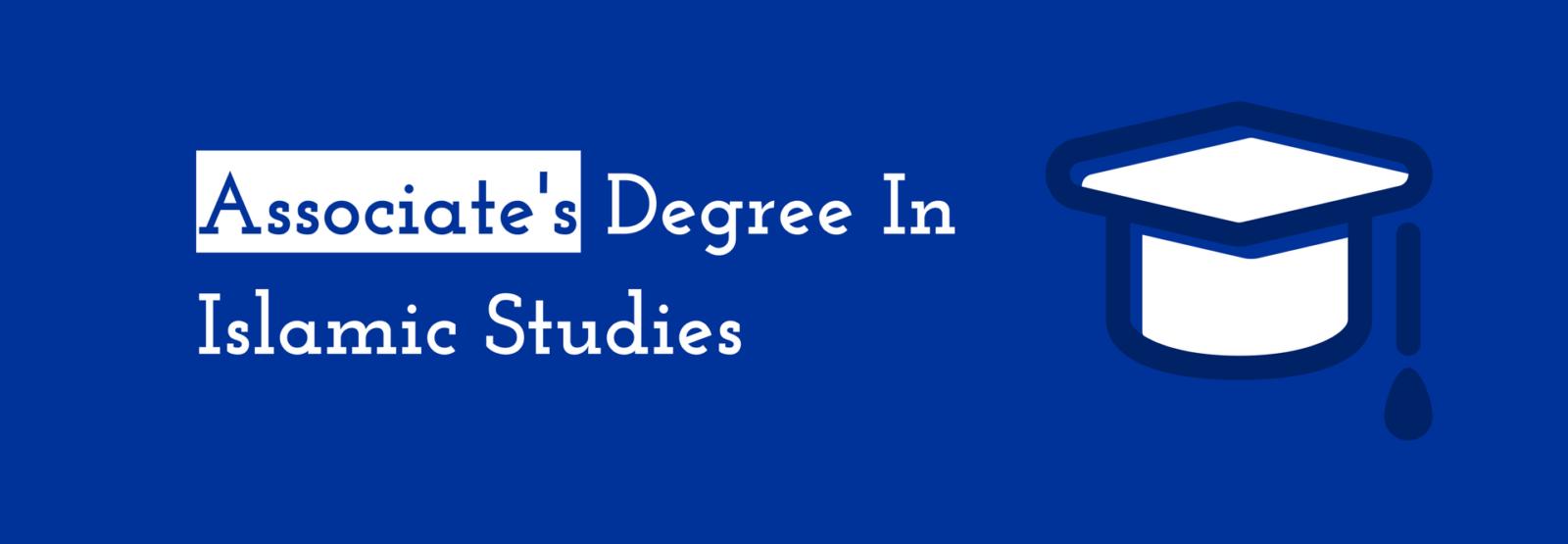 Associate's Degree In Islamic Studies