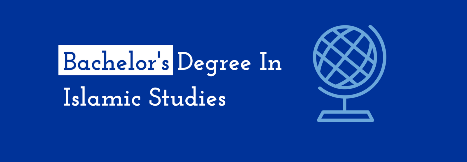 Bachelor's Degree In Islamic Studies